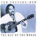 Tom Prasado Rao 1994 The Way Of The World