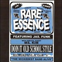 Rare Essence 2002 Do It Old School Style