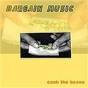 Bargin Music 2001 Cook The Beans