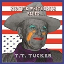 T.T.Tucker 2016 Redneck Whitetrash Blues