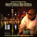 Rob Lo   Cant Stop My Shine