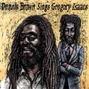 Dennis Brown 2003 Sings Gregory Isaacs