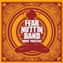 Fear Nuttin Band 2011 Move Positive