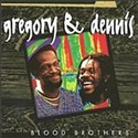 Gregory & Dennis 1994 Blood Brothers
