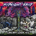 Midnight Raid 2014 Oakland Loves You