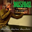 Mishka 2012 Anything Anytime Anywhere