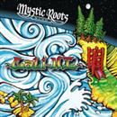 Mystic Roots Band 2010 Cali Hi