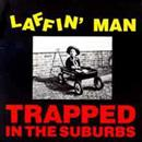 Laughing Man 1998 Trapped In Th Suburbs