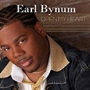 Earl Bynum 2009 Open My Heart