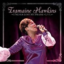 Tramaine Hawkins 2007 I Never Lost My Praise Live