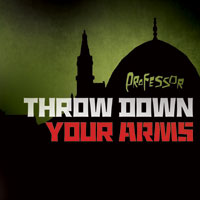 Throw Down Your Arms